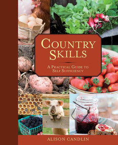 Country Skills (A Practical Guide to Self-Sufficiency) - 9781616083618 by Alison Candlin, 9781616083618