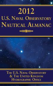 2012 U.S. Naval Observatory Nautical Almanac by U.S. Naval Observatory, 9781616085742