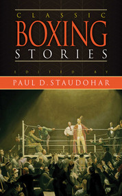 Classic Boxing Stories by Paul D. Staudohar, 9781620877791