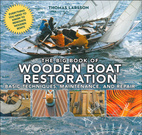 The Big Book of Wooden Boat Restoration (Basic Techniques, Maintenance, and Repair) - 9781510704763 by Thomas Larsson, 9781510704763
