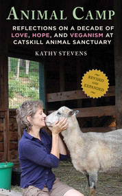 Animal Camp (Lessons in Love and Hope from Rescued Farm Animals) by Kathy Stevens, 9781616080112