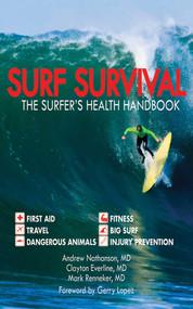 Surf Survival (The Surfer's Health Handbook) by Andrew Nathanson, Clayton Everline, Mark Renneker, 9781616083182