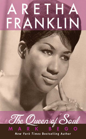 Aretha Franklin (The Queen of Soul) - 9781616085810 by Mark Bego, 9781616085810