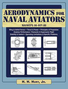 Aerodynamics for Naval Aviators (NAVWEPS 00-8OT-80) by H. H. Hurt, 9781616084394