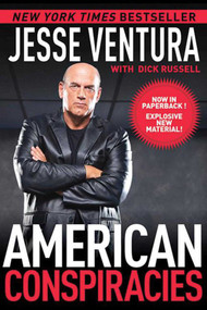 American Conspiracies (Lies, Lies, and More Dirty Lies that the Government Tells Us) - 9781616082147 by Jesse Ventura, Dick Russell, 9781616082147