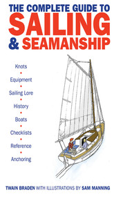The Complete Guide to Sailing & Seamanship by Twain Braden, Sam Manning, 9781616082468