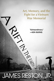 A Rift in the Earth (Art, Memory, and the Fight for a Vietnam War Memorial) by James Reston, 9781628728569
