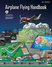 Airplane Flying Handbook (Federal Aviation Administration) (FAA-H-8083-3B) by Federal Aviation Administration, David Soucie, 9781510712836