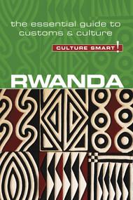 Rwanda - Culture Smart! (The Essential Guide to Customs & Culture) by Brian Crawford, Culture Smart!, 9781857338799
