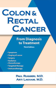 Colon & Rectal Cancer (From Diagnosis to Treatment) by Paul Ruggieri, Addison R Tolentino, 9781943886838