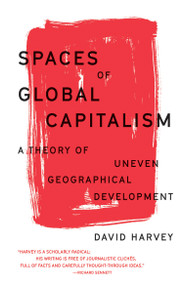 Spaces of Global Capitalism (A Theory of Uneven Geographical Development) - 9781788734653 by David Harvey, 9781788734653