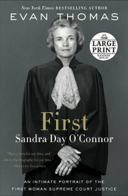 First (Sandra Day O'Connor) by Evan Thomas, 9781984887009