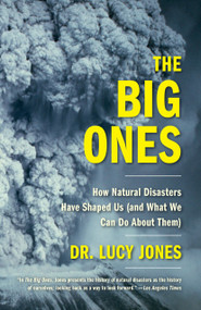 The Big Ones (How Natural Disasters Have Shaped Us (and What We Can Do About Them)) - 9780525434283 by Dr. Lucy Jones, 9780525434283
