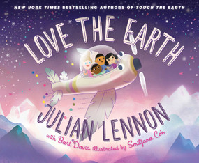 Love the Earth by Julian Lennon, Bart Davis, Smiljana Coh, 9781510728547