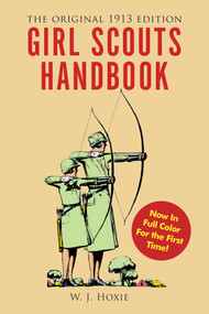 Girl Scouts Handbook (The Original 1913 Edition) by W. J. Hoxie, 9781631583520