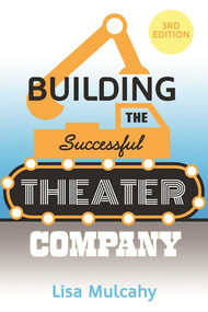 Building the Successful Theater Company - 9781621535249 by Lisa Mulcahy, 9781621535249