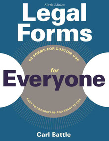 Legal Forms for Everyone (Leases, Home Sales, Avoiding Probate, Living Wills, Trusts, Divorce, Copyrights, and Much More) by Carl W. Battle, 9781621535683