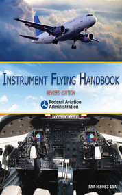Instrument Flying Handbook (Revised Edition) by Federal Aviation Administration, 9781626362376