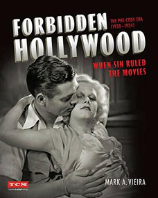 Forbidden Hollywood: The Pre-Code Era (1930-1934) (When Sin Ruled the Movies) by Mark A. Vieira, Turner Classic Movies, 9780762466771