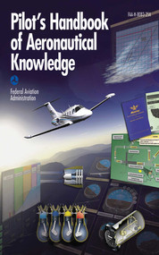 Pilot's Handbook of Aeronautical Knowledge by Federal Aviation Administration, 9781602397804