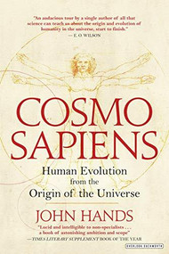 Cosmosapiens (Human Evolution from the Origin of the Universe) by John Hands, 9781468314243