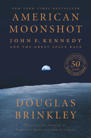 American Moonshot (John F. Kennedy and the Great Space Race) by Douglas Brinkley, 9780062655066