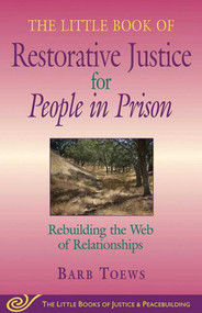 The Little Book of Restorative Justice for People in Prison (Rebuilding the Web of Relationships) by Barb Toews, 9781561485239