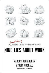 Nine Lies About Work (A Freethinking Leader's Guide to the Real World) by Marcus Buckingham, Ashley Goodall, 9781633696303