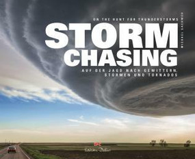 Stormchasing (On the Hunt for Thunderstorms) by Dr. Michael Sachweh, Howard Bluestein, 9783667106629