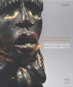 African Fetishes and Ancestral Objects by Patric Didier Claes, Francois Neyt, Hughes Dubois, 9788874396542