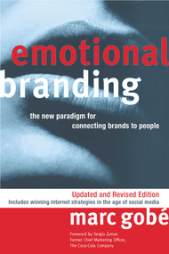 Emotional Branding (The New Paradigm for Connecting Brands to People) by Marc Gobe, 9781581156720