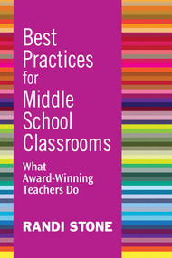 Best Practices for Middle School Classrooms (What Award-Winning Teachers Do) by Randi Stone, 9781632205445