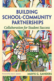 Building School-Community Partnerships (Collaboration for Student Success) by Mavis G. Sanders, 9781632205490