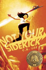 Not Your Sidekick by C.B. Lee, 9781945053030