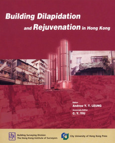 Building Dilapidation and Rejuvenation in Hong Kong by Andrew Leung, C. Y. Yiu, 9789629370909