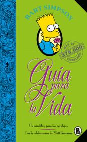 Bart Simpson: Guía para la vida: Un mini-libro para los perplejos / Bart Simpson's Guide to Life by Matt Groening, 9788402421999