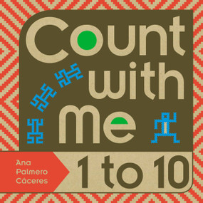 Count with Me -- 1 to 10 by Ana Palmero Caceres, Ana Palmero Caceres, 9781580898928