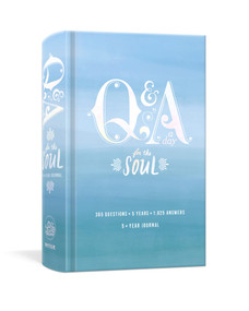 Q&A a Day for the Soul (365 Questions, 5 Years, 1,825 Answers) by Potter Gift, 9781984822734
