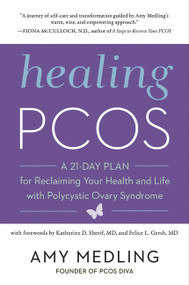 Healing PCOS (A 21-Day Plan for Reclaiming Your Health and Life with Polycystic Ovary Syndrome) - 9780062748171 by Amy Medling, 9780062748171