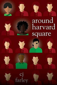 Around Harvard Square by C. J. Farley, Christopher John Farley, 9781617757143