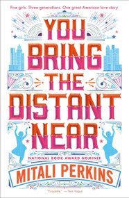 You Bring the Distant Near - 9781250233868 by Mitali Perkins, 9781250233868