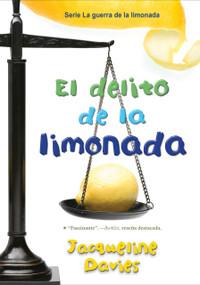 El delito de la limonada by Jacqueline Davies, Aurora Humarán, 9781328606082