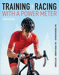 Training and Racing with a Power Meter by Allen Hunter, Andrew R. Coggan, Stephen McGregor, 9781937715939