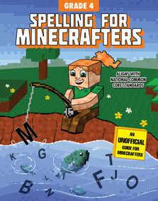 Spelling for Minecrafters: Grade 4 by Sky Pony Press, Amanda Brack, 9781510741126