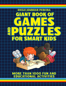 Giant Book of Games and Puzzles for Smart Kids (More Than 1000 Fun and Educational Activities) by Diego Jourdan Pereira, 9781631583292
