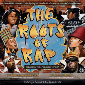 The Roots of Rap (16 Bars on the 4 Pillars of Hip-Hop) by Carole Boston Weatherford, Frank Morrison, 9781499804119