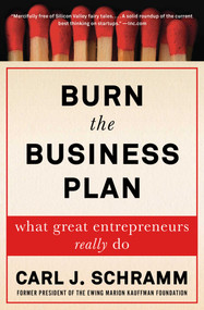 Burn the Business Plan (What Great Entrepreneurs Really Do) - 9781476794372 by Carl J. Schramm, 9781476794372
