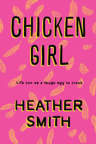 Chicken Girl by Heather Smith, 9780143198680