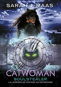 Catwoman: Soulstealer (Spanish Edition) by Sarah J. Maas, 9786073171885