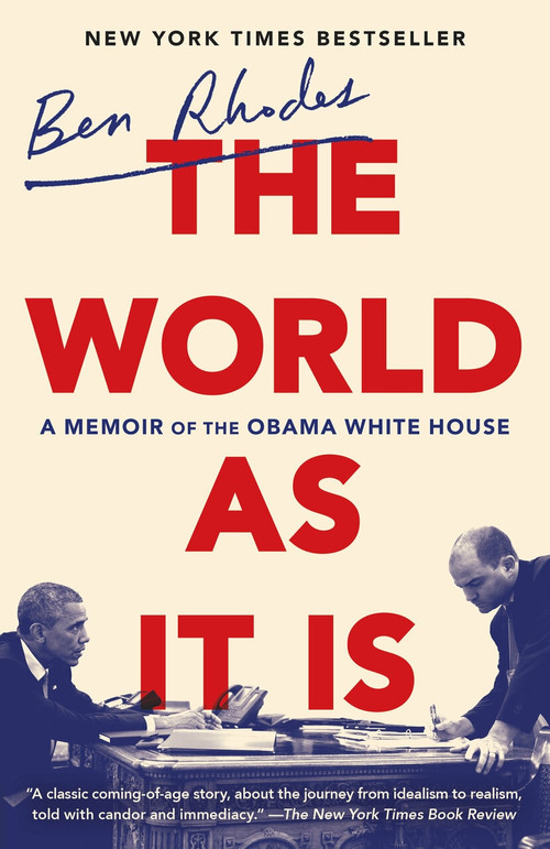 The World as It Is (A Memoir of the Obama White House) - 9780525509370 by Ben Rhodes, 9780525509370